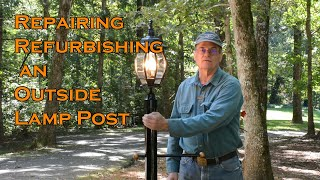 Repairing and Refurbishing an Outside Lamp Post