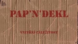 Video Pap'n'dekl - Vnitřní záležitost