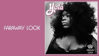 Yola   Faraway Look [Official Audio]