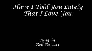 """Rod Stewart's """"Have i told you lately and Jesus""""."""