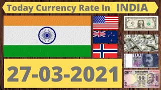 27 March 2021 Currency Rate in India || Dollar,Pound,Euro, Saudi Riyal, Dirham Rate in India.