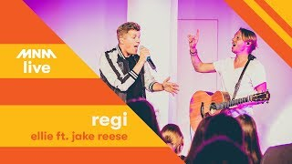 MNM LIVE: Regi   Ellie Ft. Jake Reese