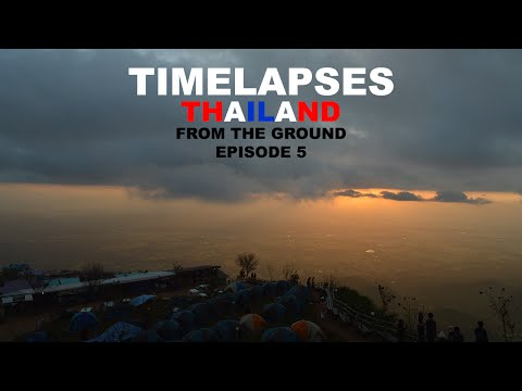 Thailand From The Ground - Timelapse Edition - Phetchabun - เพชรบูรณ์ - Krabi - กระบี่ - Episode #5