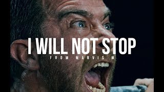 I WILL NOT STOP - Powerful Motivational Video