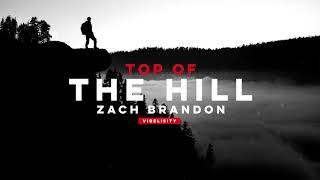 Zach Brandon - Top Of The Hill