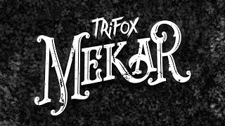 TRIFOX - MEKAR [Official Lyric Video]