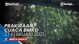 Peringatan Dini BMKG Sabtu 27 Februari 2021: 24 Wilayah Waspada Hujan :Lebat Disertai Angin