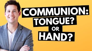 Communion on the Hand vs. Tongue?