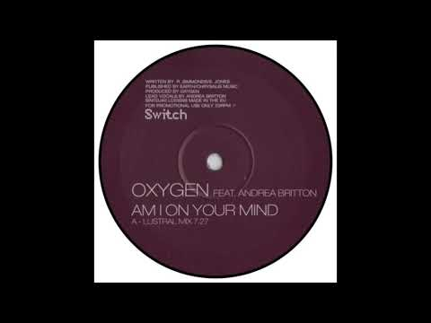 Oxygen feat. Andrea Britton - Am I On Your Mind (Lustral Mix) (2002)