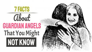7 Little-Known Facts About Guardian Angels That Will Amaze You