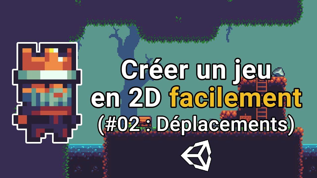 Créer un jeu en 2D facilement avec Unity (#2 : Déplacements du joueur)