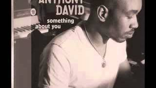 Anthony David - Something About You