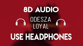 Gambar cover Odesza - Loyal (8D Audio) [8D Nation Release]