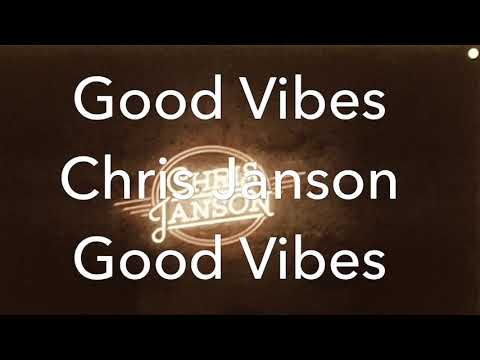 Good Vibes Chris Janson - Good Country Tunes