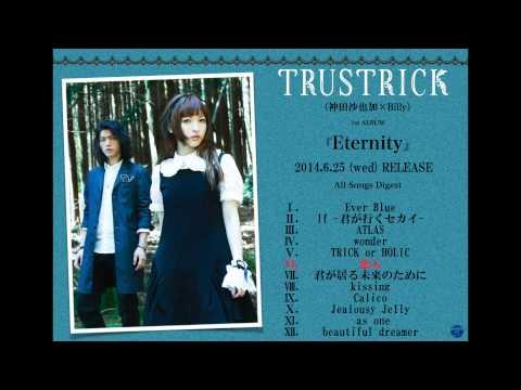 【楽曲試聴】TRUSTRICK『Eternity』楽曲ダイジェスト