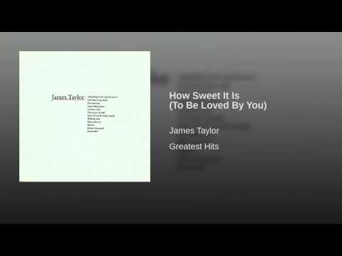 How Sweet It Is (To Be Loved By You) (1975) (Song) by James Taylor