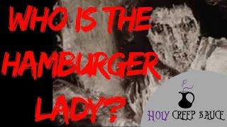 Deep Web Video - The Hamburger Lady
