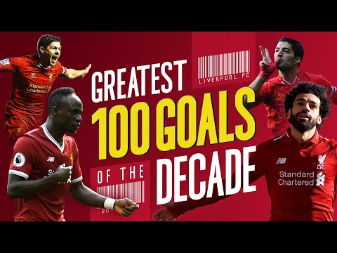Greatest 100 Liverpool goals of the decade | Gerrard Suarez Mane Salah and more