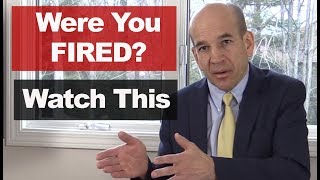 What To Do If You Are Fired from a Job  - How to Handle Getting Fired, Laid Off or Terminated