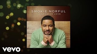 Smokie Norful - No Greater Love (Lyric Video)