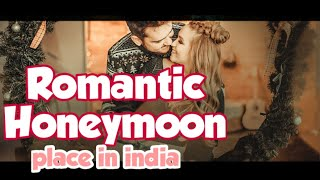 Top 10 Honeymoon Places In India 2020 ! Most Romantic Destinations For Couples.