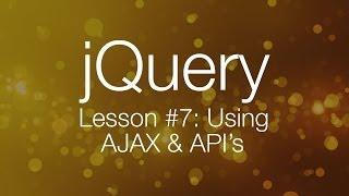 jQuery Ajax Tutorial #1 - Using AJAX & API's (jQuery Tutorial #7)