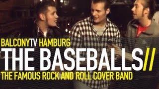 THE BASEBALLS - HOT'N COLD (BalconyTV)