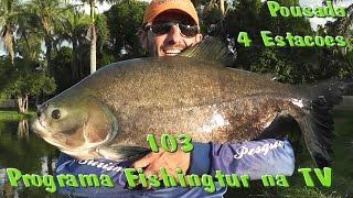 Programa Fishingtur na TV 103 - Pousada 4 Estações