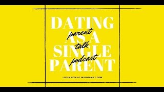 DATING AS A SINGLE PARENT
