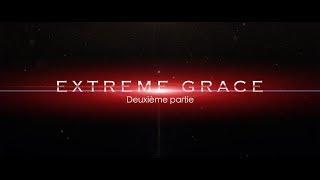 FILM EXTREME GRACE 2ème PARTIE /VEUILLEZ PARTAGER/ SOLEIL KOMISA