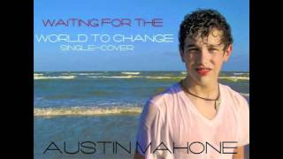 Waiting For The World To Change - Austin Mahone Cover (Audio Only)