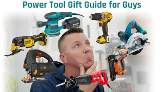 6 Power Tools Every Man Needs - Best Gifts For Guys