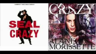 Seal & Alanis Morissette-Crazy (Mashup Mix)