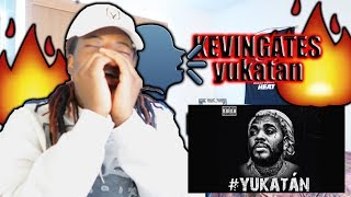 Kevin Gates   Yukatan | Reaction !