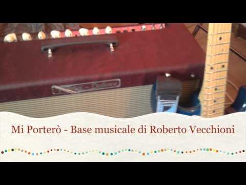 , title : 'Mi Porterò - Base musicale di Roberto Vecchioni'