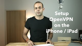 How to Setup OpenVPN on the iPad and iPhone