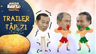 Ngôi sao khoai tây | trailer tập 71: Ông nội trả thù tên đầu gấu ăn hiếp ông Sang và cái kết bất ngờ