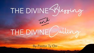 The Divine Blessing and Divine Calling