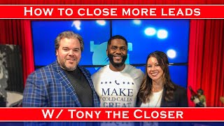 How to close more leads: Tips from Tony The Closer | Casey & Ryan