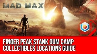 Mad Max Finger Peak Stank Gum Camp Collectibles Locations (Scrap/Insignia/History Relic)
