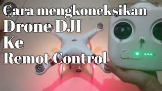 Cara Mengkoneksikan Drone DJI Phantom 3 Standard