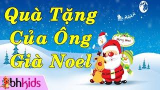 Quà Tặng Của Ông Già Noel - Nhạc Thiếu Nhi | Christmas Songs [Official]