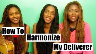 "How To Harmonize ""My Deliverer"" - Chris Tomlin | 3B4JOY"