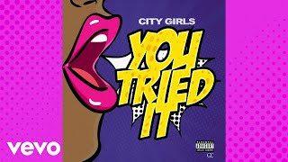 City Girls - You Tried It (Lyric Video)