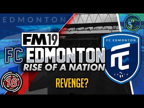 Football Manager 2019 | FC Edmonton #18: Revenge? #FM19