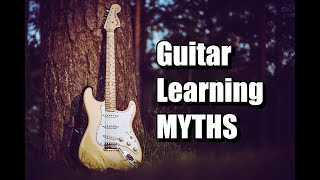 The Biggest MYTHS Of Learning Guitar