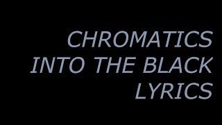 chromatics - into the black (lyrics)