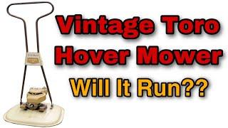 Vintage Toro Hover Mower - Will It Run?