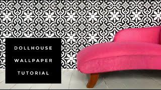 Dollhouse Wallpaper Tutorial