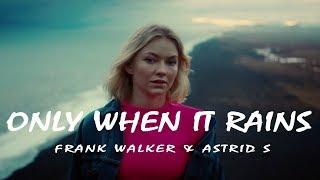 Frank Walker, Astrid S   Only When It Rains